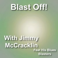 Blast off with Jimmy Mccracklin & His Blues Blasters — Jimmy McCracklin & His Blues Blasters