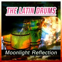 Moonlight Reflection: The Latin Drums — сборник