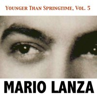 Younger Than Springtime, Vol. 5 — Mario Lanza