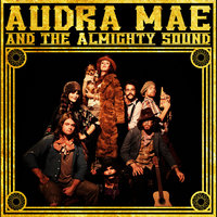 Audra Mae & The Almighty Sound — Audra Mae & The Almighty Sound