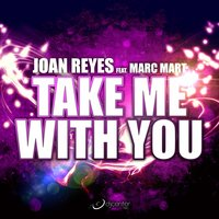 Take Me With You — Joan Reyes, Marc Mart