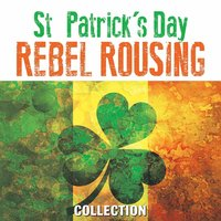 St Patrick's Day Rebel Rousing Collection — сборник