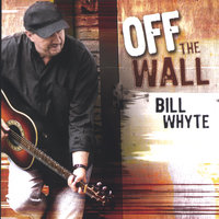OFF THE WALL Comedy — Bill Whyte