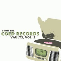 From the Coed Records Vaults, Vol. 2 — сборник