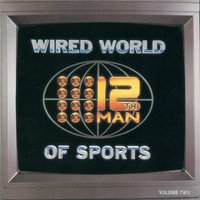 Wired World Of Sports 2 — The 12th Man