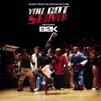 "B2K Presents ""You Got Served"" Soundtrack — B2K"