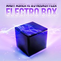 Electro Box — Andy Asher, DJ Heckstyler