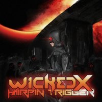 Hairpin Trigger — Wicked X