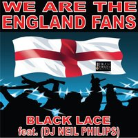 We Are the England Fans — Black Lace, DJ Neil Philips, Black Lace, DJ Neil Philips