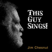 This Guy Sings! — Jim Chesnut