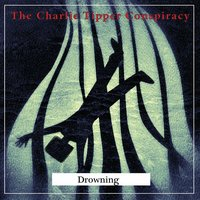 Drowning — The Charlie Tipper Conspiracy