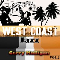 West Coast Jazz Vol. 2, Gerry Mulligan — Gerry Mulligan