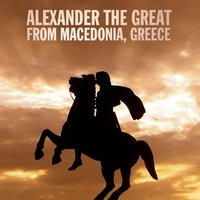Alexander the Great from Macedonia, Greece — сборник