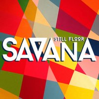 Savana — Still Floor