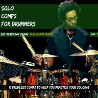 Solo Comps for Drummers, Vol. 1 — Rob Brown