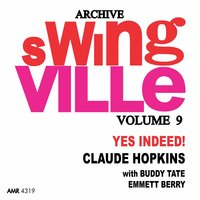 Swingville Volume 9: Yes Indeed — Buddy Tate, Claude Hopkins, Emmett Berry, Claude Hopkins, Buddy Tate & Emmett Berry