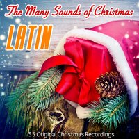 The Many Sounds Of Christmas: Latin — сборник