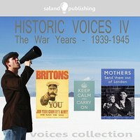 Historic Voices IV - The War Years 1939-1945 — сборник