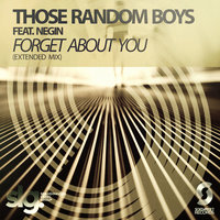 Forget About You — Negin, Those Random Boys