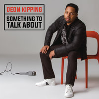 Something To Talk About — Deon Kipping