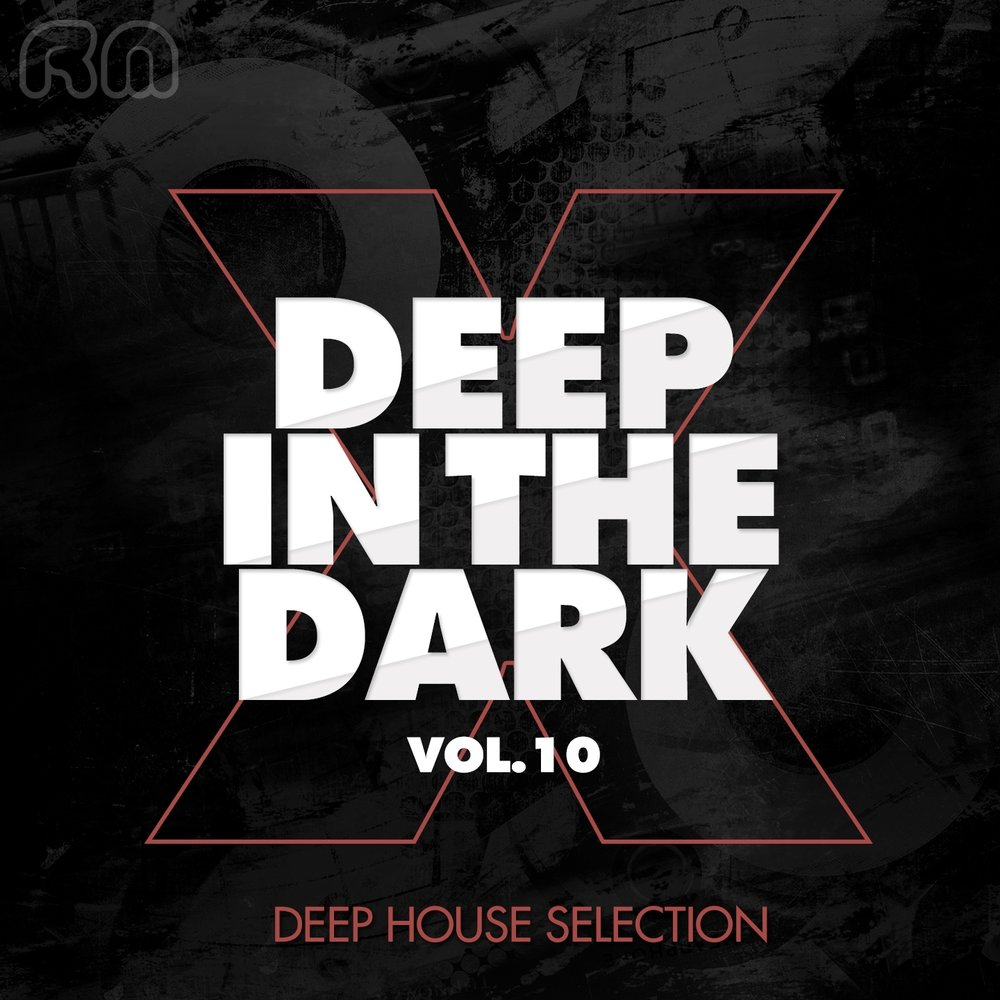 Deep in the dark vol 10 deep house selection for Top 10 deep house music