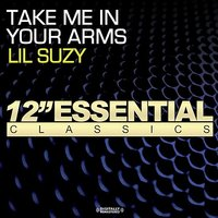 Take Me In Your Arms — Lil Suzy
