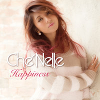 Happiness — Che'Nelle