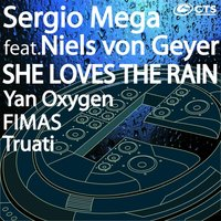 She Loves the Rain — Niels Von Geyer, Sergio Mega