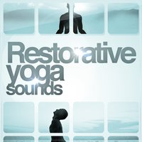 Restorative Yoga Sounds — Yoga for Inner Peace