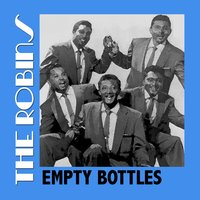 Empty Bottles — The Robins