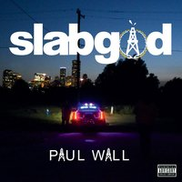 slab god — Paul Wall
