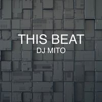 This Beat — DJ Mito