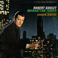 Manhattan Tower — Robert Goulet