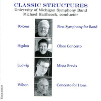 CLASSIC STRUCTURES — Adam Unsworth, Michael Haithcock, Nancy Ambrose King, University of Michigan Symphony Band