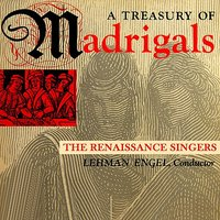 A Treasury Of Madrigals — Lehman Engel, The Renaissance Singers