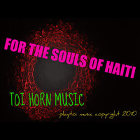 For The Souls of Haiti — Toi Horn Music