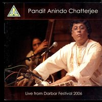 Live From Darbar Festival 2006 — Pandit Anindo Chatterjee