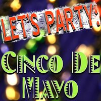 Let's Party: Cinco De Mayo — Infinite Hit Band