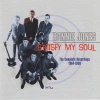 Satisfy My Soul - The Complete Recordings 1964-1968 — Ronnie Jones