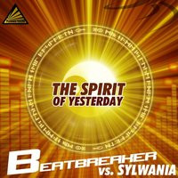The Spirit Of Yesterday — Beatbreaker, Sylwania