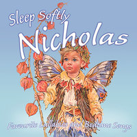 Sleep Softly Nicolas - Lullabies & Sleepy Songs — The London Fox Players, Frank McConnell, Ingrid DuMosch, Eric Quiram, Julia Plaut