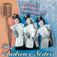 America's Wartime Sweethearts — The Andrews Sisters