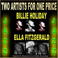 Two Artists For One Price — Billy Holiday, Ella Fitzgerald