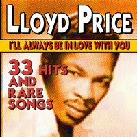 I'll Always Be in Love with You — Lloyd Price