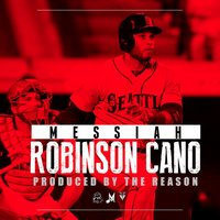 Robinson Cano — Messiah