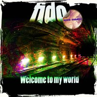 Welcome To My World — Fido