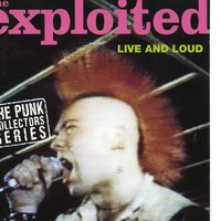 Live And Loud — The Exploited