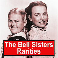 Rarities — The Bell Sisters