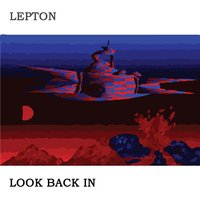 Look Back In — Lepton