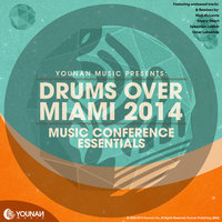Drums Over Miami 2014 (Music Conference Essentials) — Saeed Younan